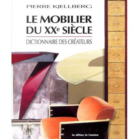 Le mobilier du XX° siècle dictionnaire des créateurs