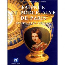 Faïence et porcelaine de Paris XVIII° - XIX° siécles