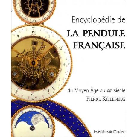 Encyclopédie de la pendule française du moyen-age au XX° siécle