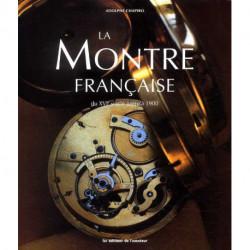 La montre française du XVI° à 1900
