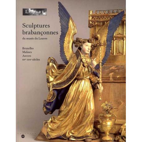 Sculptures Brabanconnes Du Musee Du Louvre - Bruxelles,malines,anvers Xve-xvie Siecles