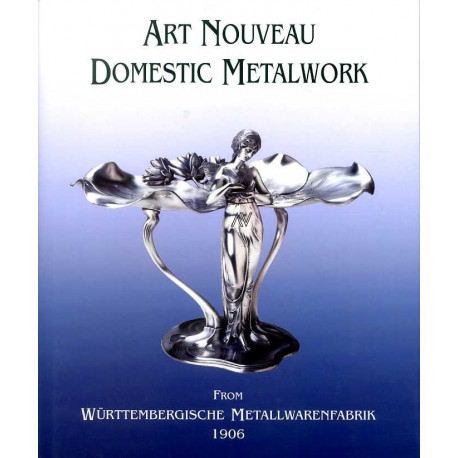 Art Nouveau Domestic Metalwork (new.ed.) /anglais