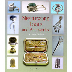 Needlework Tools And Accessories A Dutch Tradition /anglais