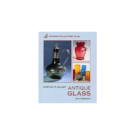 Antique Glass (starting To Collect) /anglais