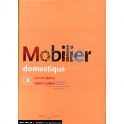 Mobilier domestique vocabulaire typologique volume 2