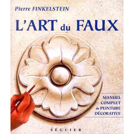 L'art du faux, manuel complet de peinture décorative