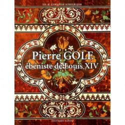Pierre Gole ébéniste de Louis XIV