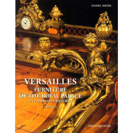 Versailles furniture of the Royal Palace 17th and 18th centuries vol 2