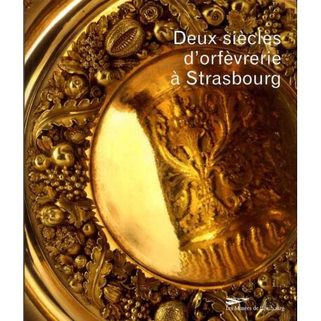 Deux siècles d'orfèvrerie à Strasbourg