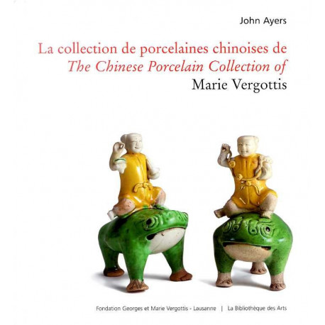 La Collection De Porcelaines Chinoises De Marie Vergottis. Bilingue Francais/anglais