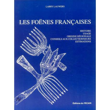 Les foënes françaises, histoire, usage, origine régionale, conseils, estimations