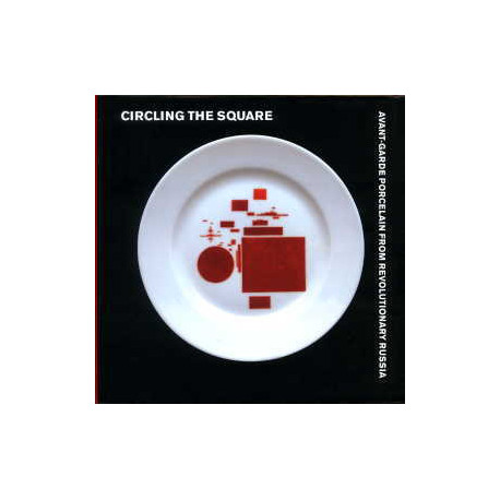 Circling the square avant-garde porcelain from revolutionary Russ