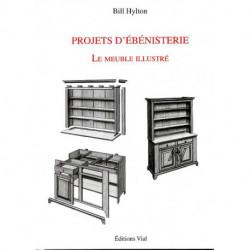 Projets d'ébénisterie. Le meuble illustré
