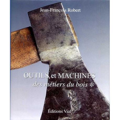 Outils et machines des métiers du bois vol.1