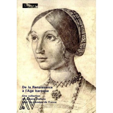 De la Renaissance à l' âge baroque. Une collection de dessins italiens dans les musées français