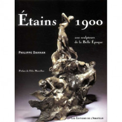 Les Etains 1900 - 200 sculpteurs de la belle époque