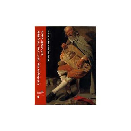 Catalogue des peintures françaises XVI°-XVIII° du Musée de Nantes