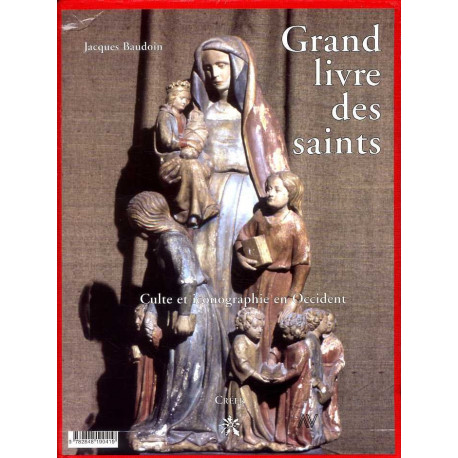 Grand livre des Saints culte et iconographie en Occident