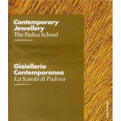 Contemporary jewellery. The Padua School / Gioielleria contemporanea. La Scuola di Padova
