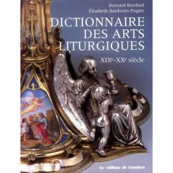 Dictionnaire des arts liturgiques XIX°  XX° siècle