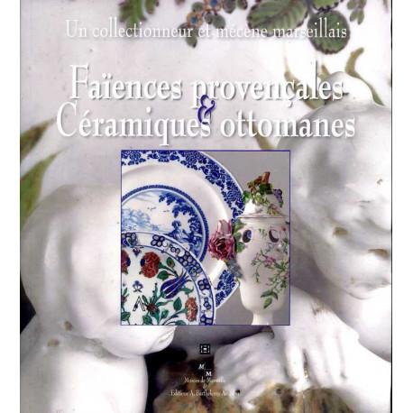 Faïences provençales & céramiques ottomanes