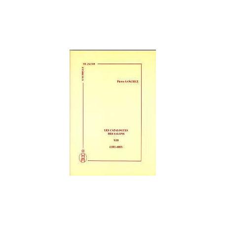 Les catalogues des salons tome XIII  (1881-1883)