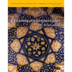 Céramiques hispaniques XII° - XVIII° siècle