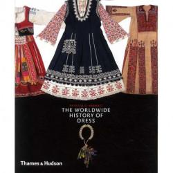 The Worldwide History Of Dress /anglais