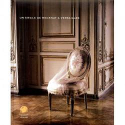 Un siècle de mécénat à Versailles