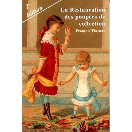 Restauration des poupées de collection 2° édition