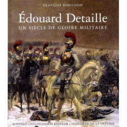 Edouard Detaille - Un Siecle De Gloire Militaire