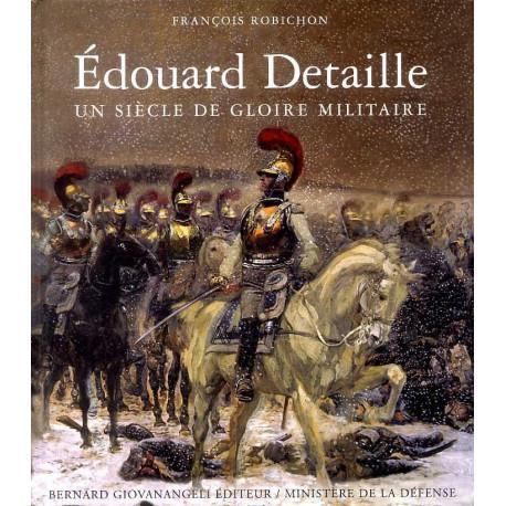 Edouard Detaille un siècle de gloire militaire