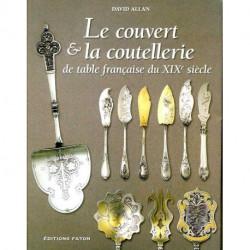 Le couvert et la coutellerie de table française du XIX° siècle