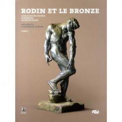 Rodin et le bronze (2 volumes) Catalogue des oeuvres conservées au musée Rodin