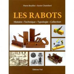 Les rabots, histoire, technique, typologie, collection