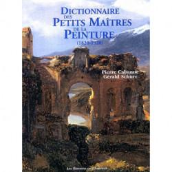 Dictionnaire des petits maitres de la peinture 1820-1920 (3° édi)