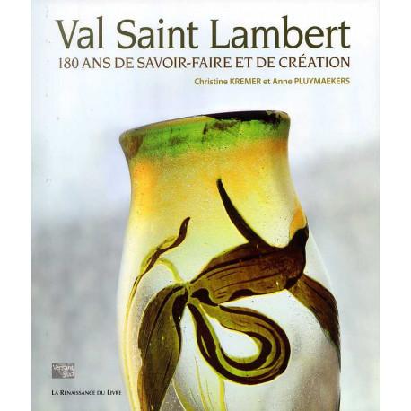 Val Saint Lambert 180 ans de savoir faire et de création