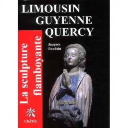 Limousin Guyenne Quercy ( La sculpture flamboyante vol 7 )