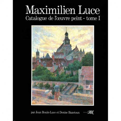 Maximilien Luce catalogue de l'oeuvre peint - tome I et tome II