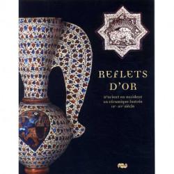Reflets d'or d'orient en occident la céramique lustrée IX-XV° siècle