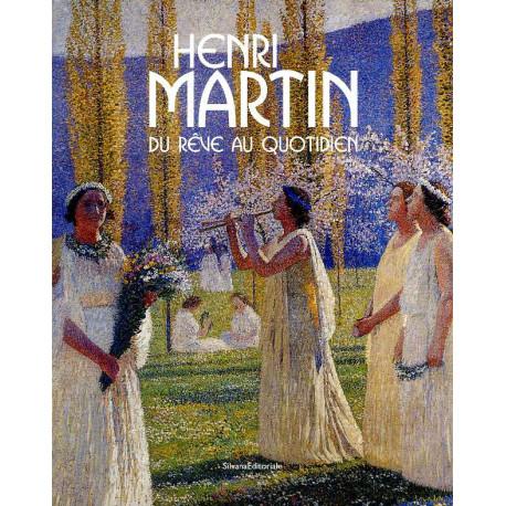 Henri Martin, 1860-1943 - Du Reve Au Quotidien