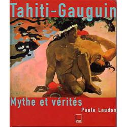 Tahiti Gauguin mythe et vérités