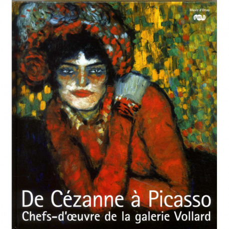 De Cézanne à Picasso chefs-d'oeuvre de la galerie Vollard