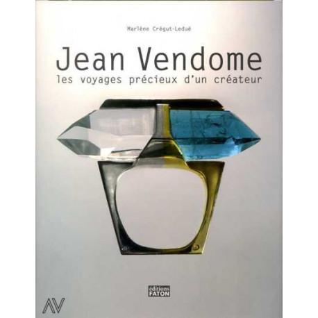 Jean Vendome les voyages précieux d'un créateur