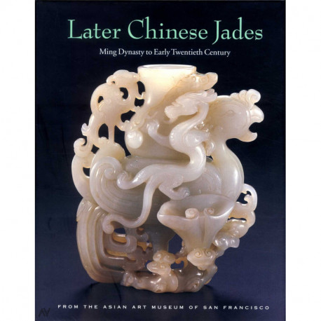 Later chinese jades Ming dynasty to early twentieth century