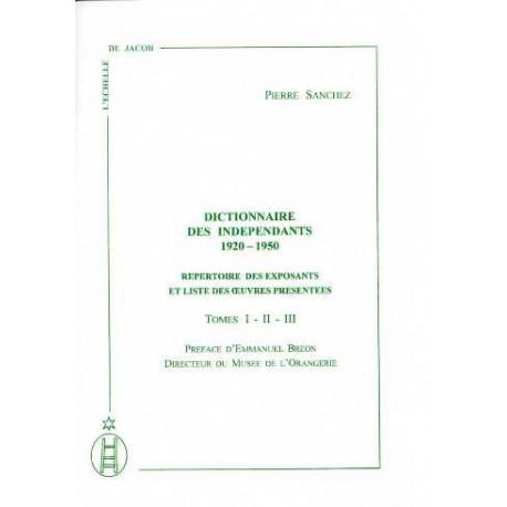 Dictionnaire des indépendants 1920/50 répertoire des exposants et liste des oeuvres présentées (3vol)