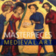 Masterpieces medieval art