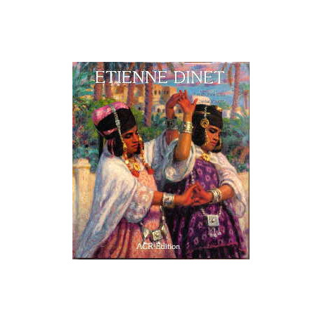La vie et l'oeuvre d'Etienne Dinet
