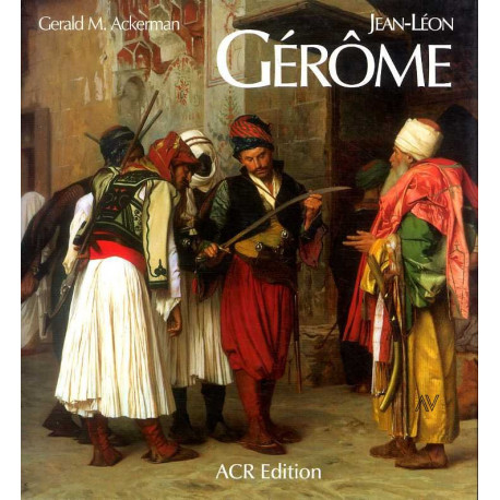 Jean-leon Gerome - Monographie Et Catalogue Raisonne
