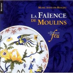 La faïence de Moulins un tempérament de feu